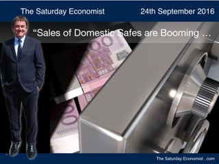 The Saturday Economist - Sales of Safes are booming
