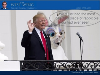 West Wing Whisky, Tango, Foxtrot ... The Easter Bunny