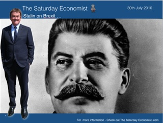 The Saturday Economist, Stalin on Brexit and the referendum result