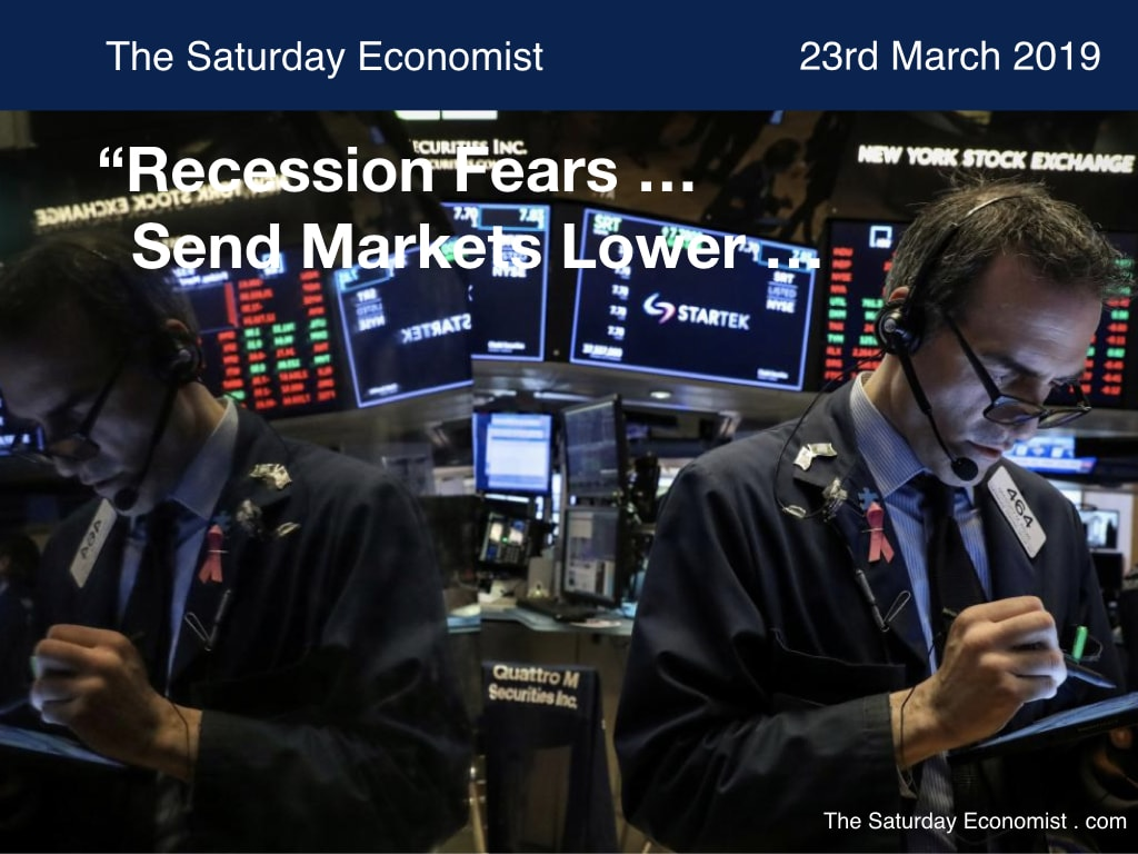 The Saturday Economist ... Recession Fears Send Markets Lower ...